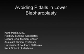 Avoiding Pitfalls in Lower Blepharoplasty